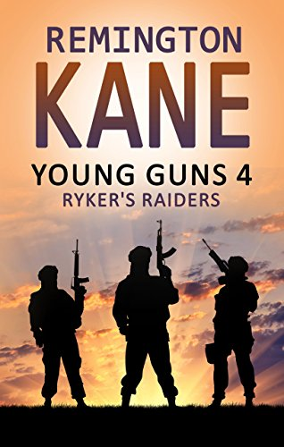 Young Guns 4: Ryker's Raiders by [Kane, Remington]