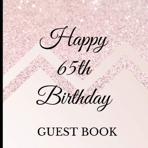 Guest Book: 65th Birthday Celebration and Keepsake Memory Guest Signing and Message Book