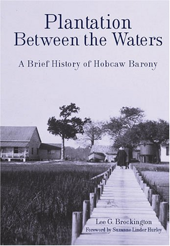 Download Plantation Between the Waters: A Brief History of Hobcaw Barony (Landmarks) pdf epub