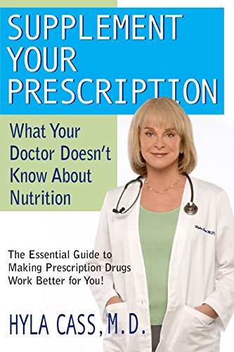 Supplement Your Prescription: What Your Doctor Doesn't Know about Nutrition [Hyla Cass] (Tapa Blanda)