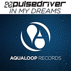 Pulsedriver-In My Dreams
