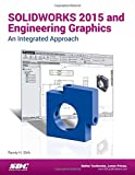 SOLIDWORKS 2015 and Engineering Graphics, Shih, Randy, 1585039322