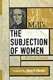 Mill's the Subjection of Women, , 0742535177