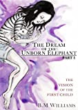 The Dream of the Unborn Elephant I