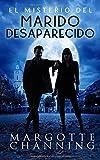 EL MISTERIO DEL MARIDO DESAPARECIDO: Un nuevo género de novela: Suspense Romántico (Policíaca Contemporánea)