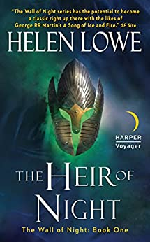 The Heir of Night: The Wall of Night Book One (Wall of Night series) by [Lowe, Helen]