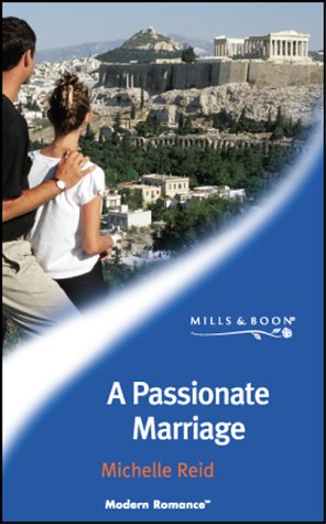 A Passionate Marriage (Modern Romance) Michelle Reid