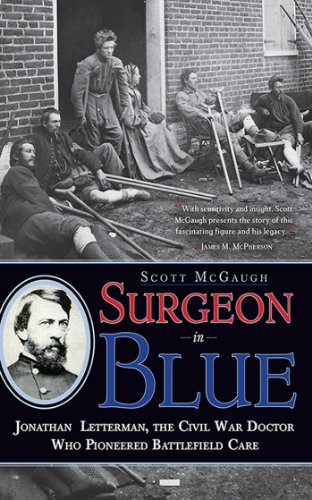 Surgeon in Blue: Jonathan Letterman, the Civil War Doctor Who Pioneered Battlefield Care cover