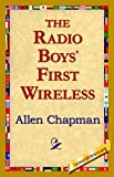 The Radio Boys' First Wireless, Allen Chapman, 1421821176