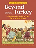 Beyond Turkey: A Thanksgiving Feast of Fun, Facts, and Activities (Let's Celebrate)