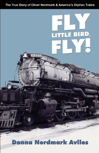Fly Little Bird, Fly: The True Story of Oliver Nordmark and America's Orphan Trains