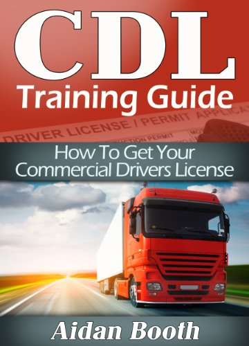 CDL Training Guide - How To Get Your Commercial Drivers License