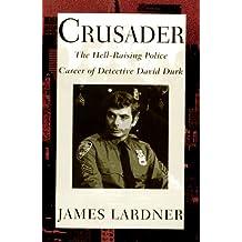 Crusader: The Hell-Raising Police Career of Detective David Durk