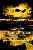 An Unholy Godliness, Irum Sarfaraz, 1403313059