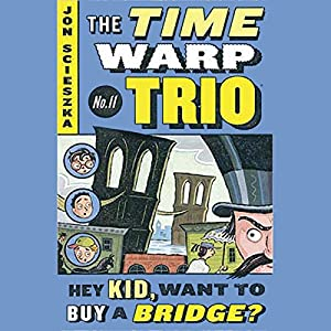 Hey Kid, Want to Buy a Bridge? Audiobook