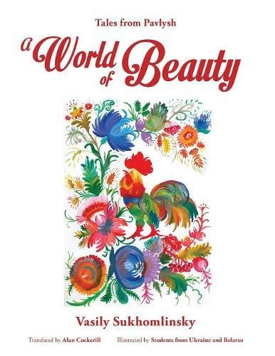 A World of Beauty: Tales from Pavlysh by EJR Language Service Pty. Ltd.
