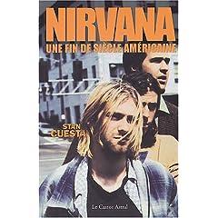 Nirvana : Une fin de siècle américaine (Pas de partitions - Biographie)