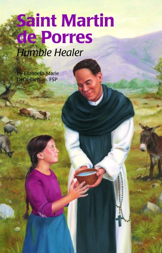 Saint Martin de Porres: Humble Healer (Encounter the Saints,19) PDF