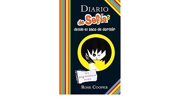 Amazon.com: Diario de Sofía 3 desde el saco de dormir. Una ¡blog-fantástica! novela (Spanish Edition) eBook: Rose Cooper: Kindle Store