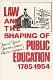 img - for Law and the Shaping of Public Education, 1785-1954 book / textbook / text book