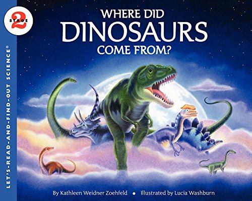 Where Did Dinosaurs Come From? (Let's Read-and-find-out Science Stage 2)