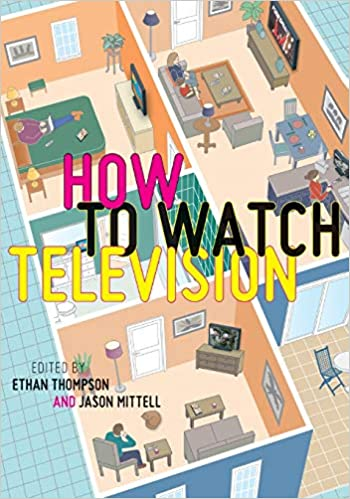 Book cover of How to Watch Television, edited by Ethan Thompson and Jason Mittell