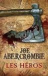 Les Héros par Abercrombie