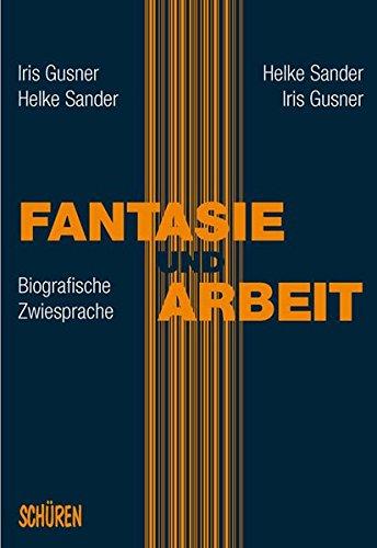 Fantasie und Arbeit: Biografische Zwiesprache Broschiert – 1. August 2009 Iris Gusner Helke Sander Schüren Verlag GmbH 389472692X