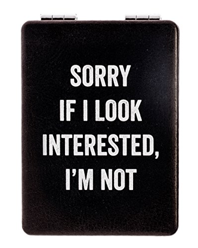 """Snark City's Double Sided Compact Mirror – """"SORRY IF I LOOK INTERESTED, IM NOT"""" – 2xMagnification + Standard Mirror, Pocket-Size, Perfect for Purse and Travel + Sarcastic, Funny and a bit S"""