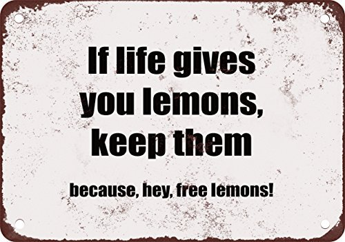 If Life Gives You Lemons, Keep Them. Because, Hey, Free Lemons! Funny Metal Tin Sign 12X18 Inches
