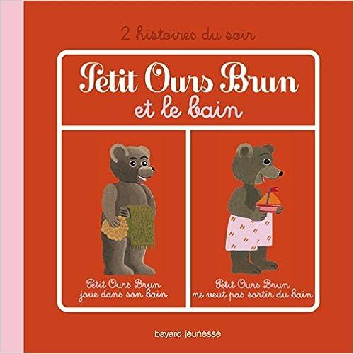 Téléchargements de livres gratuits bittorrent PETIT OURS BRUN ET LE BAIN ePub by Marie Aubinais,Danièle Bour 2747034100