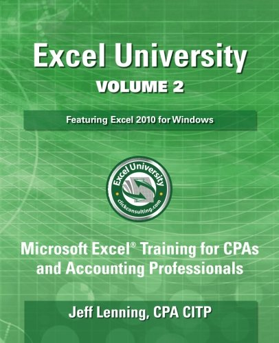 Excel University Volume 2 - Featuring Excel 2010 for Windows: Microsoft Excel Training for CPAs and Accounting Professionals (Excel University - Featuring Excel 2010 for Windows) - University Window