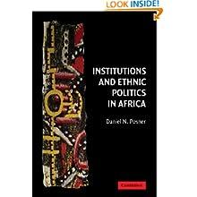 Institutions and Ethnic Politics in Africa (Political Economy of Institutions and Decisions)