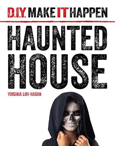 Haunted House (D.I.Y. Make It Happen)
