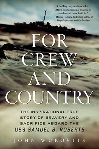 For Crew and Country: The Inspirational True Story of Bravery and Sacrifice Aboard the USS Samuel B. Roberts - Country Cruiser