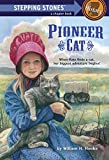 Stepping Stone Pioneer Cat # (A Stepping stone book)