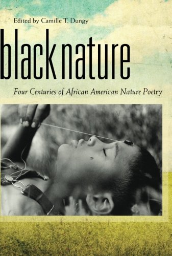 Books : Black Nature: Four Centuries of African American Nature Poetry
