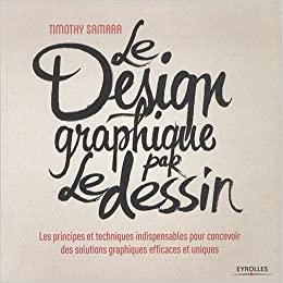 Amazon Fr Le Design Graphique Par Le Dessin Les Principes Et