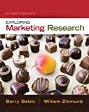 Exploring Marketing Research (with Qualtrics Printed Access Card), Babin, Barry J. and Zikmund, William G., 1305263529