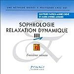 Sophrologie - Relaxation dynamique 3 | Patrick-André Chéné,Marie-Andrée Auquier