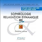 Sophrologie - Relaxation dynamique 3 | Patrick-André Chéné, Marie-Andrée Auquier