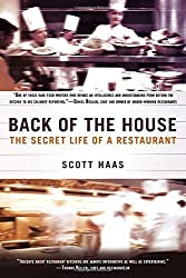 Back of the House: The Secret Life of a Restaurant by Scott Haas (2013-02-05)