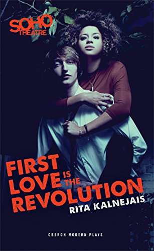 First Love is the Revolution (Oberon Modern Plays)