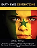 Dakar, Senegal: Including its History, The Dakar Grand Mosque, The  Dakar Cathedral, Gorée Island, Hann Park, and More