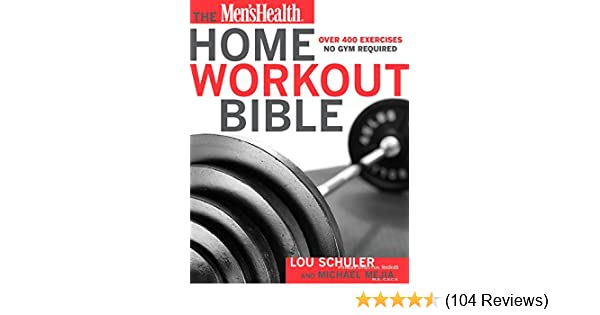 The Mens Health Home Workout Bible