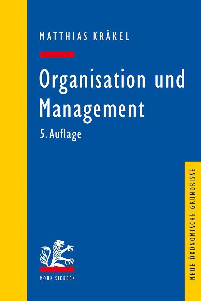 Organisation und Management (Neue Okonomische Grundrisse)