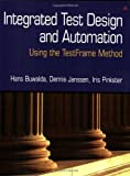img - for Integrated Test Design and Automation: Using the Testframe Method by Hans Buwalda (2001-12-28) book / textbook / text book
