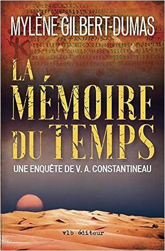 La memoire du temps de Mylene Gilbert-Dumas 2017