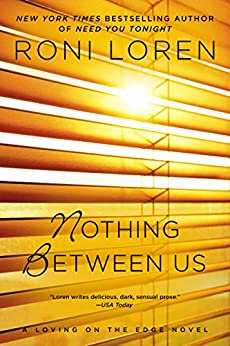 Nothing Between Us (Loving on the Edge Series Book 7) by [Loren, Roni]