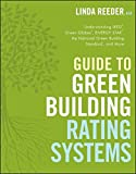 Guide to Green Building Rating Systems: Understanding LEED, Green Globes, ENERGY STAR, the NationalG